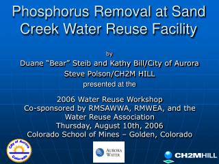 Phosphorus Removal at Sand Creek Water Reuse Facility