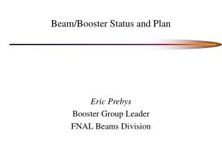 Beam/Booster Status and Plan