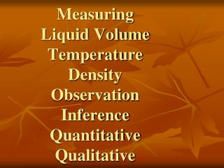 Measuring Liquid Volume Temperature Density Observation  Inference Quantitative Qualitative