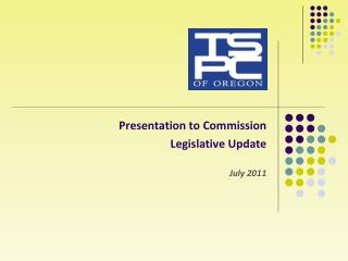 Presentation to  Commission Legislative Update July 2011