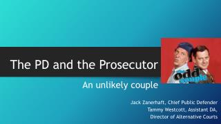 The PD and the Prosecutor