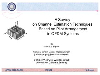 A Survey  on Channel Estimation Techniques  Based on Pilot Arrangement  in OFDM Systems