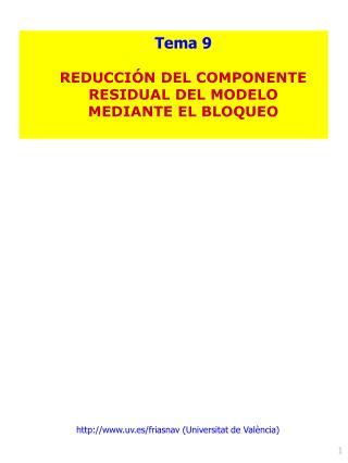 Tema 9 REDUCCIÓN DEL COMPONENTE RESIDUAL DEL MODELO  MEDIANTE EL BLOQUEO