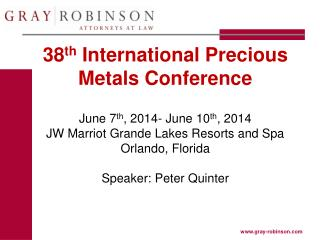 Peter Quinter, Chair Customs and International Trade Law Group GrayRobinson , P.A. (954) 270-1864