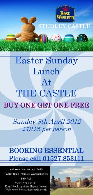 Easter Sunday Lunch  At  THE CASTLE  BUY ONE GET ONE FREE                                                           Sund