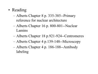 Reading Alberts Chapter 8 p. 335-385--Primary reference for nuclear architecture