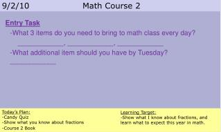 Today's Plan: -Candy Quiz -Show what you know about fractions -Course 2 Book