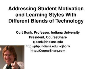 Addressing Student Motivation and Learning Styles With Different Blends of Technology