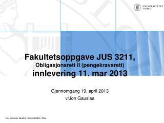 Fakultetsoppgave JUS 3211, Obligasjonsrett II (pengekravsrett) innlevering 11. mar 2013