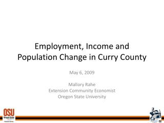 Employment, Income and Population Change in Curry County