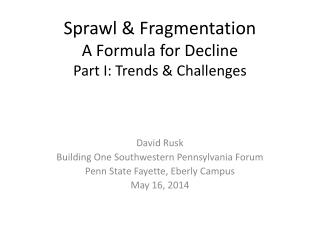 Sprawl & Fragmentation A Formula for Decline Part I: Trends & Challenges