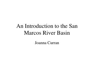 An Introduction to the San Marcos River Basin