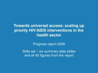 Towards universal access: scaling up priority HIV/AIDS interventions in the health sector