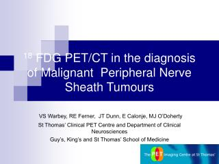 18  FDG PET/CT in the diagnosis of Malignant  Peripheral Nerve Sheath Tumours