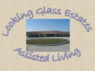 Looking Glass Estates  Assisted Living