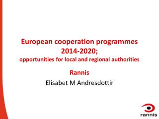 European cooperation programmes 2014-2020 ;  opportunities  for local and regional authorities