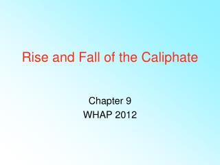 Rise and Fall of the Caliphate