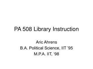 PA 508 Library Instruction
