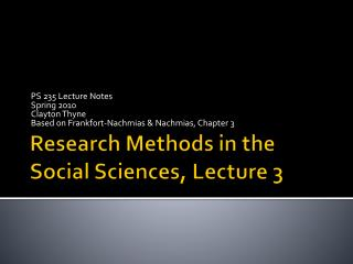 Research Methods in the Social Sciences, Lecture 3