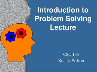 Introduction to Problem Solving Lecture