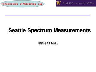 Seattle Spectrum Measurements
