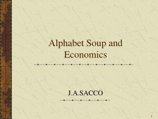 Alphabet Soup and Economics