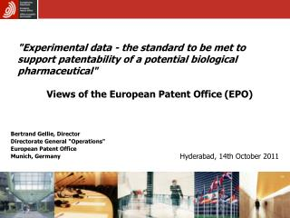 "Bertrand Gellie, Director Directorate General ""Operations"" European Patent Office Munich, Germany"