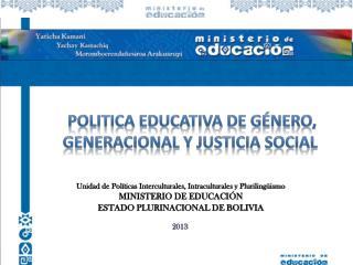 POLITICA EDUCATIVA DE GÉNERO, GENERACIONAL Y JUSTICIA SOCIAL