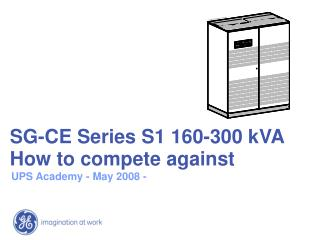 SG-CE Series S1 160-300 kVA  How to compete against