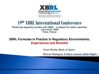 XBRL Formulae in Practice in Regulatory Environments:  Experiences and Benefits