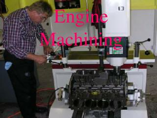 Engine Machining