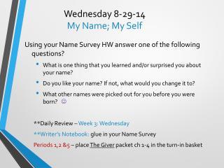 Wednesday 8-29-14 My Name; My Self