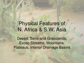 Physical Features of N. Africa & S.W. Asia
