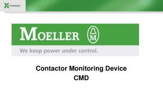 Contactor Monitoring Device  CMD