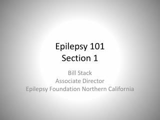 Epilepsy 101 Section 1