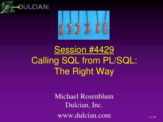 Session  #4429 Calling SQL from PL/SQL: The Right Way