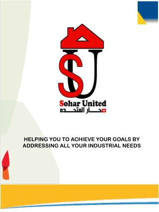 HELPING YOU TO ACHIEVE YOUR GOALS BY ADDRESSING ALL YOUR INDUSTRIAL NEEDS