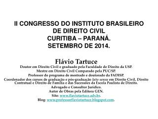 II CONGRESSO DO INSTITUTO BRASILEIRO DE DIREITO CIVIL CURITIBA – PARANÁ.  SETEMBRO DE 2014.