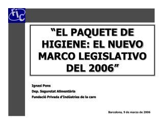 """""""EL PAQUETE DE HIGIENE: EL NUEVO MARCO LEGISLATIVO DEL 2006"""""""