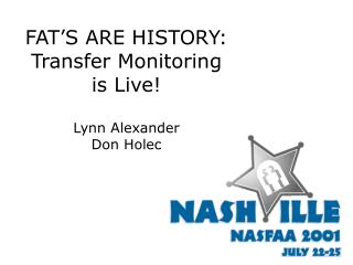 FAT'S ARE HISTORY:  Transfer Monitoring is Live! Lynn Alexander   Don Holec