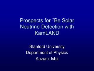 Prospects for  7 Be Solar  Neutrino Detection with KamLAND