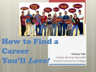 How to Find a Career  You'll  Love!