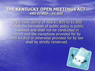THE KENTUCKY OPEN MEETINGS ACT KRS 61.805 – 61.850