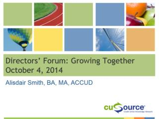 Directors� Forum: Growing Together October 4, 2014