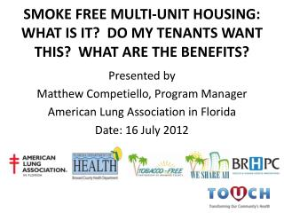 SMOKE FREE MULTI-UNIT HOUSING: WHAT IS IT?  DO MY TENANTS WANT THIS?  WHAT ARE THE BENEFITS?