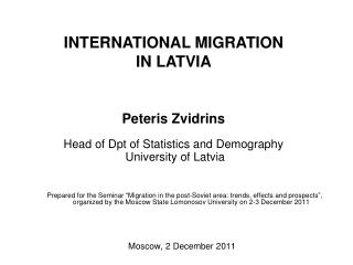 INTERNATIONAL MIGRATION  IN LATVIA