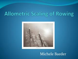 Allometric  Scaling of Rowing