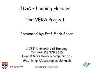 JISC – Leaping Hurdles The VERA Project