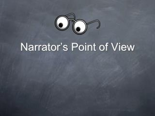 Narrator�s Point of View