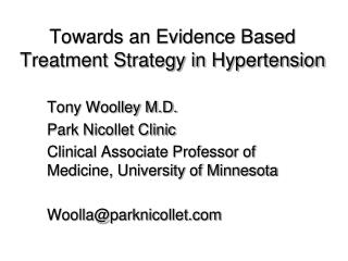 Towards an Evidence Based Treatment Strategy in Hypertension